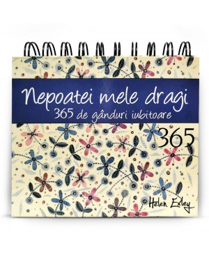 """Calendarul """"365 de gânduri iubitoare nepoatei mele dragi"""""""